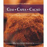 TOTUL DESPRE CEAI, CAFEA, CACAO