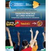 EXERCITII PRACTICE DE LIMBA ROMANA. Competenta si performanta in comunicare. Semestrul II - Clasa a VI-a  FOARTE BINE