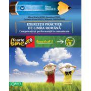 EXERCITII PRACTICE DE LIMBA ROMANA. Competenta si performanta in comunicare. Semestrul II - Clasa a VII-a FOARTE BINE