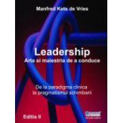 Leadership: Arta si maestria de a conduce. editia a II a