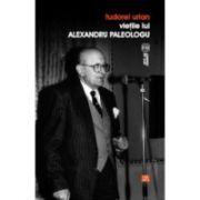 Vietile lui Alexandru Paleologu