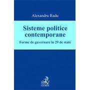 Sisteme politice contemporane. Forme de guvernare in 29 de state