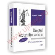 Dreptul Securitatii Sociale . Curs universitar - Editia a III a