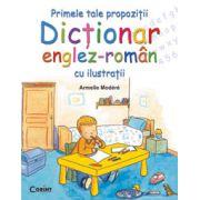 Primele tale propozitii. Dictionar englez-roman cu ilustratii