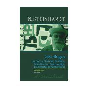 Geo Bogza. Un poet al Efectelor, Exaltarii, Grandiosului, Solemnitatii, Exuberantei si Patetismului