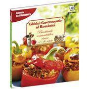 Ghidul Gastronomic al României - Bucătăriile comunităţilor etnice 175 de reţete