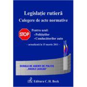 Legislatie rutiera Culegere de acte normative. Editia a IX-a (actualizat la 15 martie 2011)