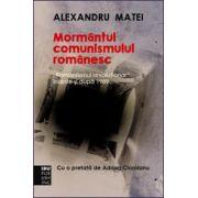 """Mormântul comunismului românesc. """"Romantismul revoluționar"""" înainte şi după 1989."""