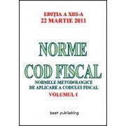 Norme cod fiscal - vol. I - editia a XIII-a - 22 martie 2011