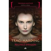 REGINELE DRAGON. TRILOGIA MISTICA 2