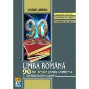 Limba română 90 de teste pentru admiterea în învăţământul superior