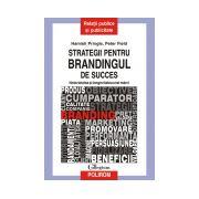 Strategii pentru brandingul de success. Notorietatea si longevitatea unei marci