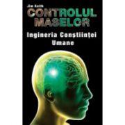 Controlul Maselor - Ingineria conștiinței umane