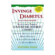 Învinge diabetul, ia-ţi viaţa înapoi!. Învaţă cum să trăieşti confortabil şi fericit cu diabet