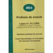 Profesia de Avocat.Statutul Profesiei de Avocat.Codul Deontologic al Avocatilor din Uniunea Europeana