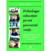 Psihologia educaţiei pe tot parcursul vieţii pentru specialişti şi adulţi interesaţi de propria lor educaţie