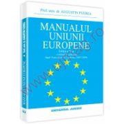 Manualul uniunii europene. Editia a V-a, revazuta si adaugita dupa Tratatul de la Lisabona(2007/2009)