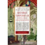 Misterele Templierilor. Sfantul Graal si societatile secrete