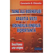 Taine ale bioenergiei. Aparitia vietii. Bioenergia - Energia bioportanta (Descifrarea unor enigme - Volumul II)