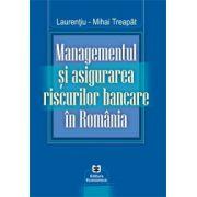 Managementul şi asigurarea riscurilor bancare în România