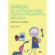 MANUAL DE SUPRAVIETURIE PENTRU PROASPATA MAMICA