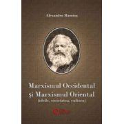 Marxismul occidental şi marxismul oriental. Ideile, societatea, cultura