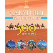 Călătorii pentru o viață 500 de locuri unice. Vol. 2