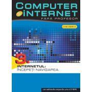 Computer și internet fara profesor vol. 3