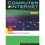 Computer și internet fara profesor vol. 5