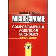 Microeconomie. Comportamentul agentilor economici. Teorie si aplicatii