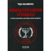 Razboaiele stiute si nestiute ale Mossad-ului. O istorie adevarata a serviciilor secrete israeliene