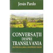 Conversatii despre Transilvania (Calatorie de-a lungul a cincisprezece veacuri), Editia I