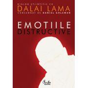 Emoţiile distructive. Cum le putem depăşi? Dialog ştiinţific cu Dalai Lama. Ediţia a II-a