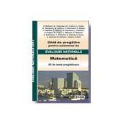 Ghid de pregatire pentru examenul de EVALUARE NATIONALA 2012. Matematica