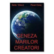 Geneza Marilor Creatori . Seria Viitorul