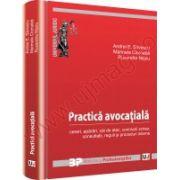 Practica avocatiala. Cereri, aparari, cai de atac, concluzii scrise, consultatii, reguli si proceduri interne