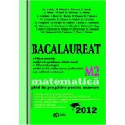Bacalaureat 2012 matematica M2 - ghid de pregatire pentru examen