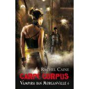 CARPE CORPUS (VAMPIRII DIN MORGANVILLE, VOL. 6)