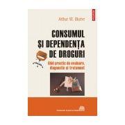 Consumul si dependenta de droguri. Ghid practic de evaluare, diagnostic si tratament
