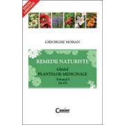 REMEDII NATURISTE. GHIDUL PLANTELOR MEDICINALE, VOL. 1 - Editie Chiosc