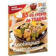 Anotimpuri gastronomice 85 de reţete de toamnă