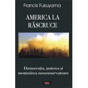 America la rascruce - Democratia, puterea si mostenirea neoconservatoare