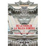 De la Isarlîk la Valea Uimirii. Vol. I. Interferenţe spirituale