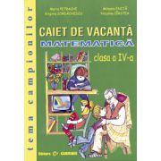 Matematica Caiet de vacanta Clasa a IV-a Tema campionilor