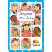 Descoperim copiii lumii(coperta cartonata)