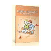 Limba romana, elemente de constructie a comunicarii (lexic, fonetica, morfologie, sintaxa) - auxiliar clasa a III-a