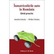 Inmatricularile auto in Romania Ghid practic