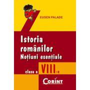 ISTORIA ROMANILOR. NOTIUNI ESENTIALE clasa a VIII-a