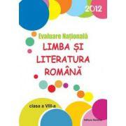 Evaluare Nationala 2012 Limba si Literatura Romana - clasa a-VIII-a