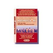 (Reeditare) Ghid de pregatire. Bacalaureat la Matematica M1, 2009 (cu enunturile publicate pe 30.04.2009)